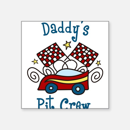 "Daddys Pit Crew Square Sticker 3"" x 3"""