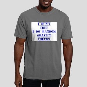 I Don't Trip Mens Comfort Colors Shirt