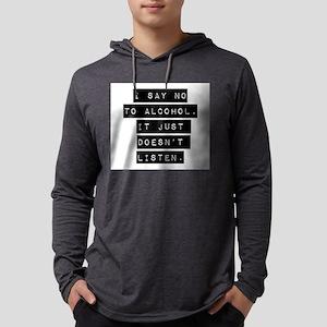 I Say No To Alcohol Mens Hooded Shirt