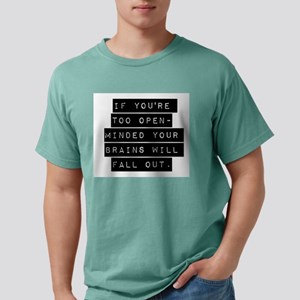 If Youre Too Open Minded Mens Comfort Colors Shirt