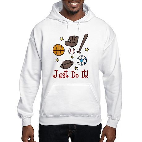 Just Do It! Hooded Sweatshirt