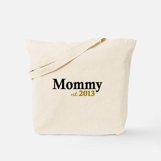 Mommy Est 2013 Tote Bag