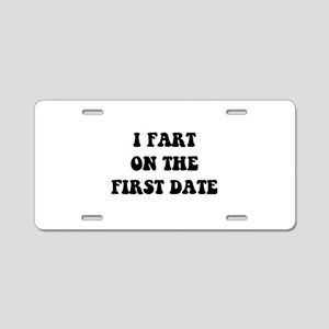 Fart On First Date Aluminum License Plate