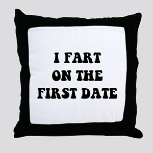 Fart On First Date Throw Pillow