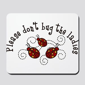 Please Dont Bug Mousepad