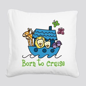 Born To Cruise Square Canvas Pillow