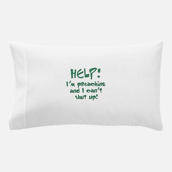 Help! I'm Preaching Pillow Case