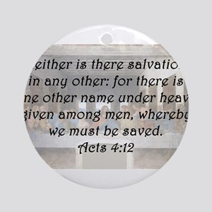 Acts 4:12 Round Ornament