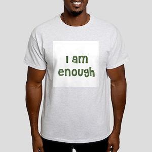 I am enough Ash Grey T-Shirt