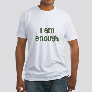 I am enough Fitted T-Shirt