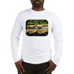 Did I Mention . . . . ? Long Sleeve T-Shirt