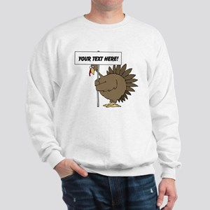 Turkey with Sign Sweatshirt