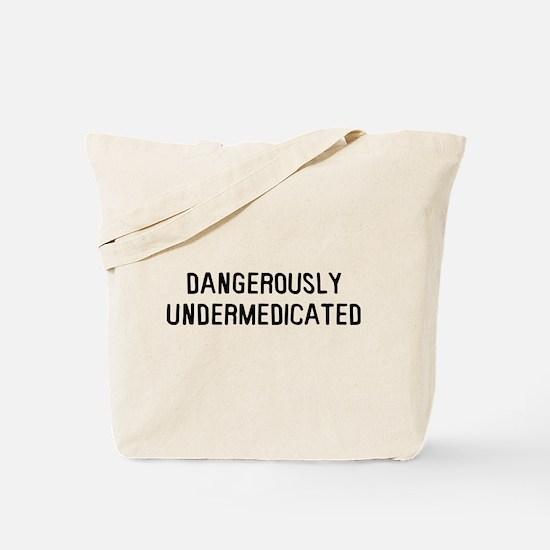 Danger Undermedicated Tote Bag