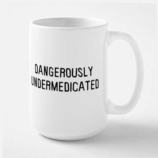 Danger Undermedicated Mug