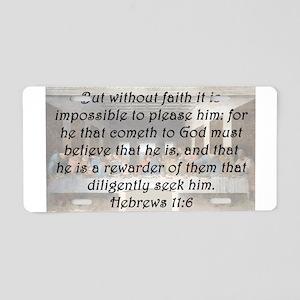 Hebrews 11:6 Aluminum License Plate