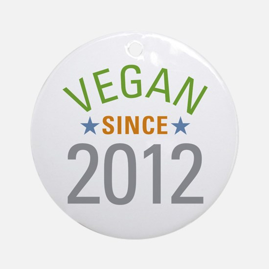 Vegan Since 2012 Ornament (Round)