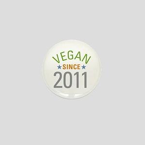 Vegan Since 2011 Mini Button