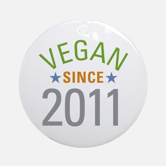 Vegan Since 2011 Ornament (Round)