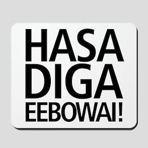 48 HR SALE! Hasa Diga Eebowai Mousepad