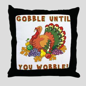 GOBBLE... Throw Pillow