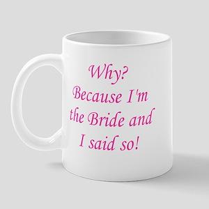 Because I'm The Bride Mug