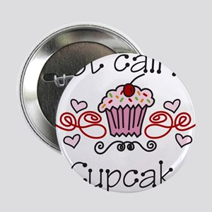 """Just Call Me Cupcake 2.25"""" Button"""
