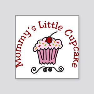 "Mommys Little Cupcake Square Sticker 3"" x 3"""