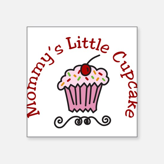 """Mommys Little Cupcake Square Sticker 3"""" x 3"""""""