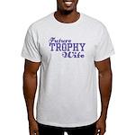 Future Trophy Wife Ash Grey T-Shirt