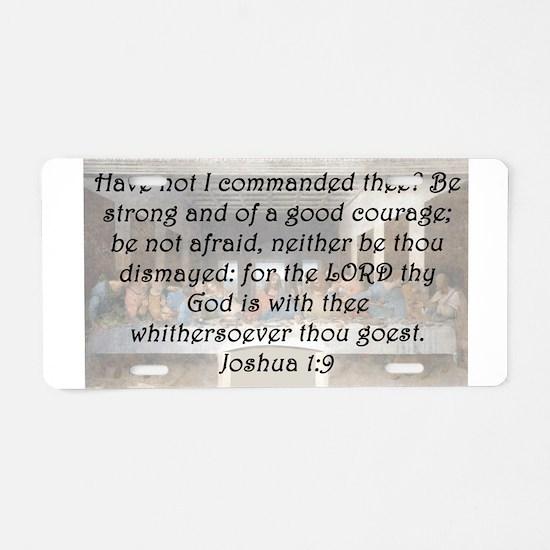 Joshua 1:9 Aluminum License Plate
