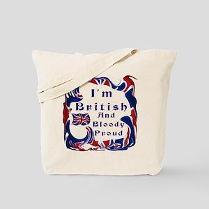 Im British And Bloody Proud Tote Bag