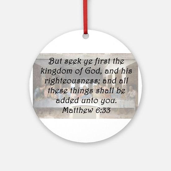 Matthew 6:33 Round Ornament