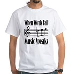 Music Speaks White T-Shirt