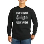 Music Speaks Long Sleeve Dark T-Shirt