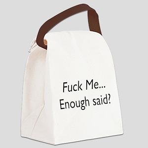 fuck-me,enough-said Canvas Lunch Bag