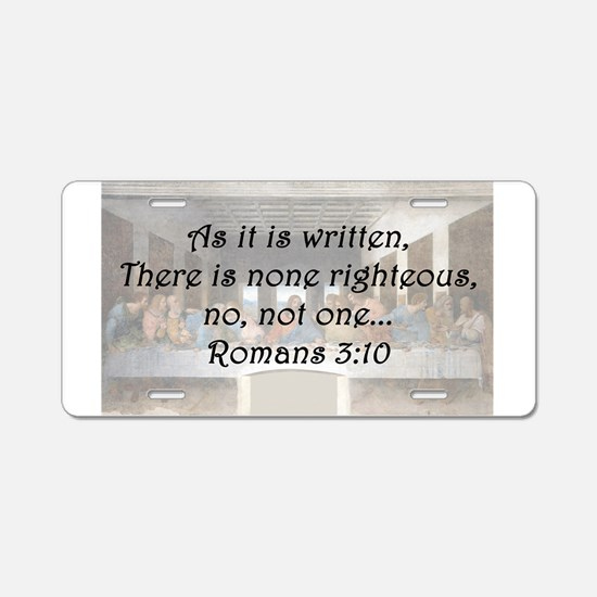 Romans 3:10 Aluminum License Plate
