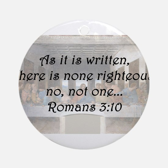 Romans 3:10 Round Ornament