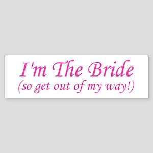 I'm The Bride! Bumper Sticker