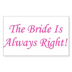 Bride Is Always Right Rectangle Decal