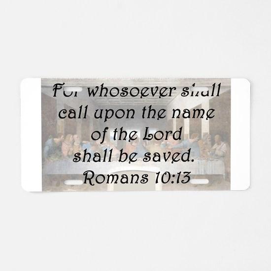 Romans 10:13 Aluminum License Plate