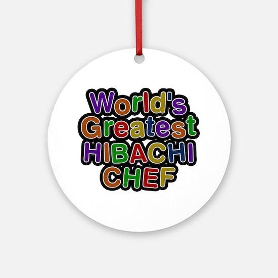World's Greatest HIBACHI CHEF Round Ornament
