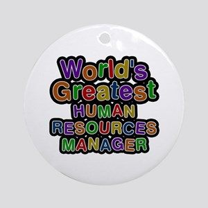 World's Greatest HUMAN RESOURCES MANAGER Round Orn