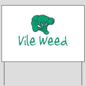 vileweed Yard Sign