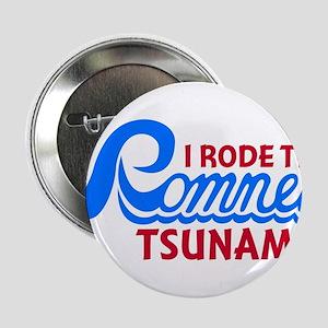 "I Rode the Romney Tsunami 2.25"" Button"