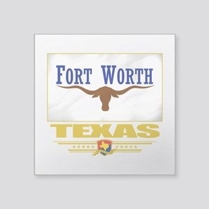 "Fort Worth (Flag 10) Square Sticker 3"" x 3"""
