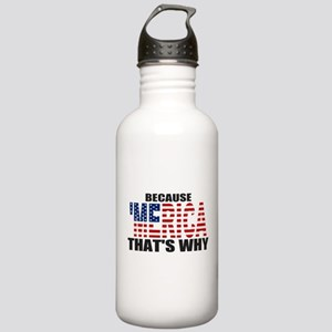 US Flag Because MERICA Thats Why Stainless Water B