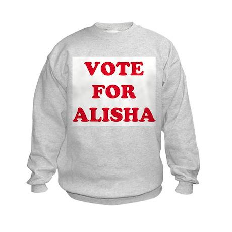 VOTE FOR ALISHA Kids Sweatshirt
