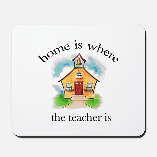 Home is where the teacher is Mousepad