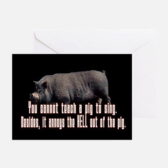 Teach a pig to sing Greeting Cards (Pk of 10)