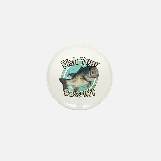 Fish your bass off Mini Button
